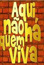 Primary image for Aqui Não Há Quem Viva