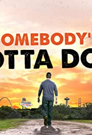 Somebody's Gotta Do It Poster - TV Show Forum, Cast, Reviews
