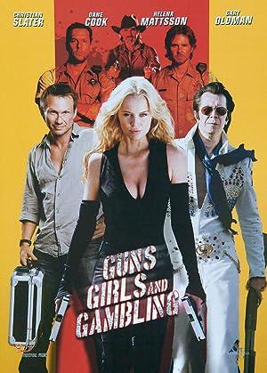 Des Belles, des Balles et des Brutes (Guns, Girls and Gambling) ()