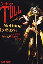 Image of Nothing Is Easy: Jethro Tull Live at the Isle of Wight 1970