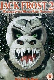 Jack Frost 2: Revenge of the Mutant Killer Snowman Poster