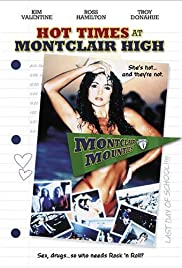 Hot Times at Montclair High (1989) Poster - Movie Forum, Cast, Reviews