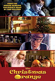 The Christmas Orange (TV Short 2003) - IMDb