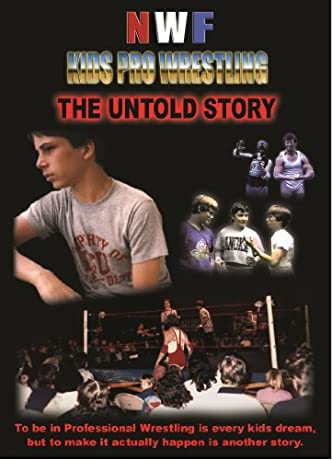 NWF Kids Pro Wrestling: The Untold Story (2005)