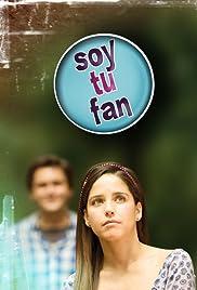 Soy tu fan Poster