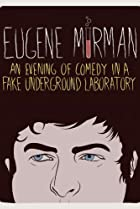 Image of Eugene Mirman: An Evening of Comedy in a Fake Underground Laboratory