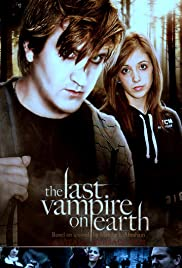 The Last Vampire on Earth (2010) Poster - Movie Forum, Cast, Reviews