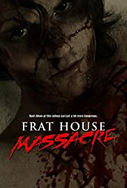 Frat House Massacre (2008) Poster - Movie Forum, Cast, Reviews