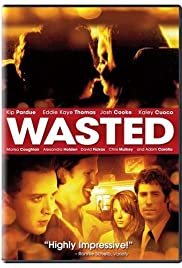 Wasted (2006) Poster - Movie Forum, Cast, Reviews