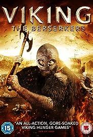 Viking: The Berserkers(2014) Poster - Movie Forum, Cast, Reviews