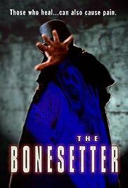The Bonesetter(2003) Poster - Movie Forum, Cast, Reviews