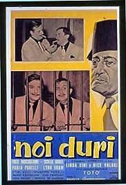 Noi duri Poster