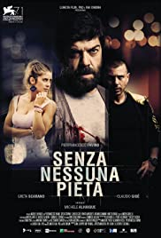 Senza nessuna pietà (2014) Poster - Movie Forum, Cast, Reviews