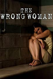 The Wrong Woman (2013) Poster - Movie Forum, Cast, Reviews