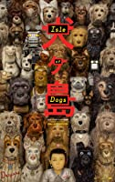 犬之島 Isle of Dogs 2018