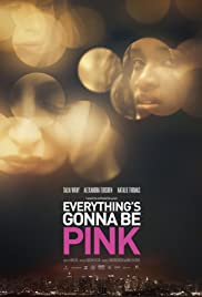 Everything's Gonna Be Pink Poster