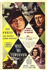 Kill Me Tomorrow Poster