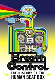 Breath Control: The History of the Human Beat Box Poster