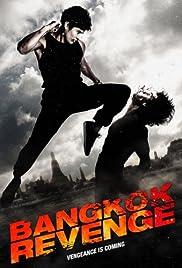 Bangkok Revenge(2011) Poster - Movie Forum, Cast, Reviews