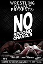 Wrestling Weekly Presents: No Second Chances
