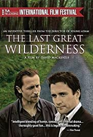 The Last Great Wilderness (2002) Poster - Movie Forum, Cast, Reviews