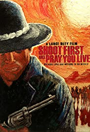 Shoot First and Pray You Live (Because Luck Has Nothing to Do with It) (2008) Poster - Movie Forum, Cast, Reviews