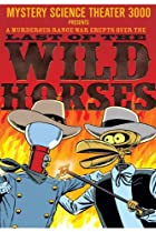 Image of Mystery Science Theater 3000: Last of the Wild Horses