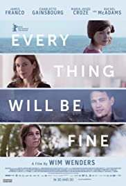 Every Thing Will Be Fine (2015) Poster - Movie Forum, Cast, Reviews