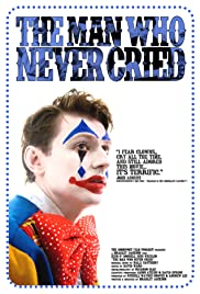 The Man Who Never Cried (2011) Poster - Movie Forum, Cast, Reviews