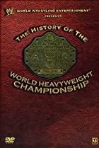 Image of WWE: History of the World Heavyweight Championship