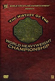 WWE: History of the World Heavyweight Championship Poster