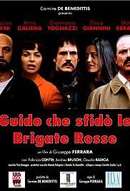Guido che sfidò le Brigate Rosse Poster