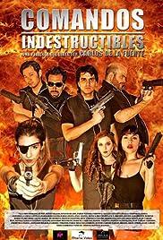 Comandos Indestructibles Poster