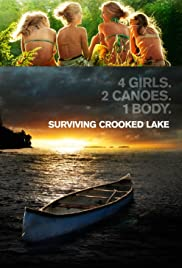 Surviving Crooked Lake (2008) Poster - Movie Forum, Cast, Reviews