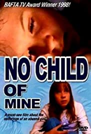 No Child of Mine (1997) Poster - Movie Forum, Cast, Reviews