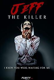 Jeff the Killer: The Movie - IMDb
