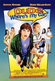 Dude, Where's My Car? (2000) Poster - Movie Forum, Cast, Reviews