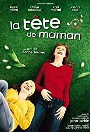 La tête de maman (2007) Poster - Movie Forum, Cast, Reviews