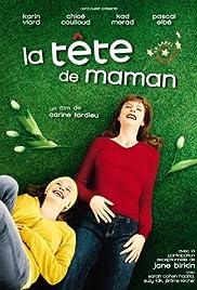 La tête de maman(2007) Poster - Movie Forum, Cast, Reviews