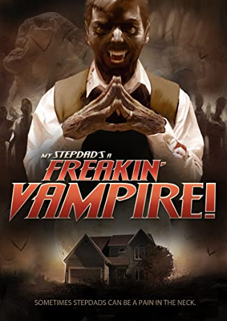 My Step-Dad's a Freakin' Vampire (2009)