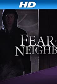 Fear Thy Neighbor Poster - TV Show Forum, Cast, Reviews