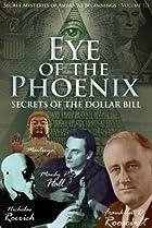 Image of Secret Mysteries of America's Beginnings Volume 3: Eye of the Phoenix - Secrets of the Dollar Bill
