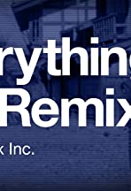 Everything Is a Remix, Part 2: Remix, Inc.