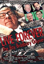 Primary image for Live Forever: The Ray Bradbury Odyssey