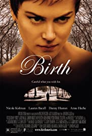 Birth (2004) Poster - Movie Forum, Cast, Reviews