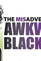 Image of The Misadventures of Awkward Black Girl
