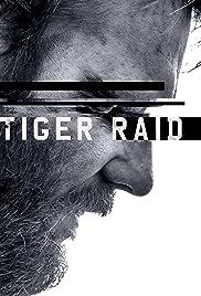 Tiger Raid (2017) Subtitle Indonesia