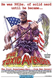 The Toxic Avenger (1984) Poster - Movie Forum, Cast, Reviews