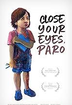 Close Your Eyes, Paro