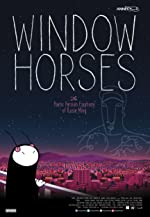 Window Horses The Poetic Persian Epiphany of Rosie Ming(2017)